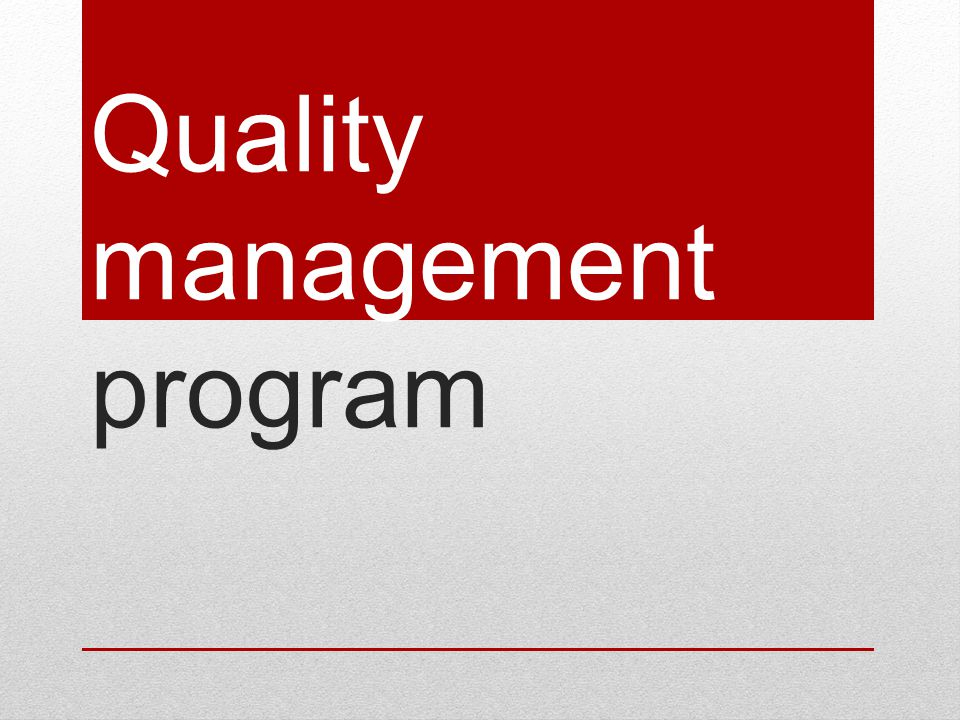 Quality management program