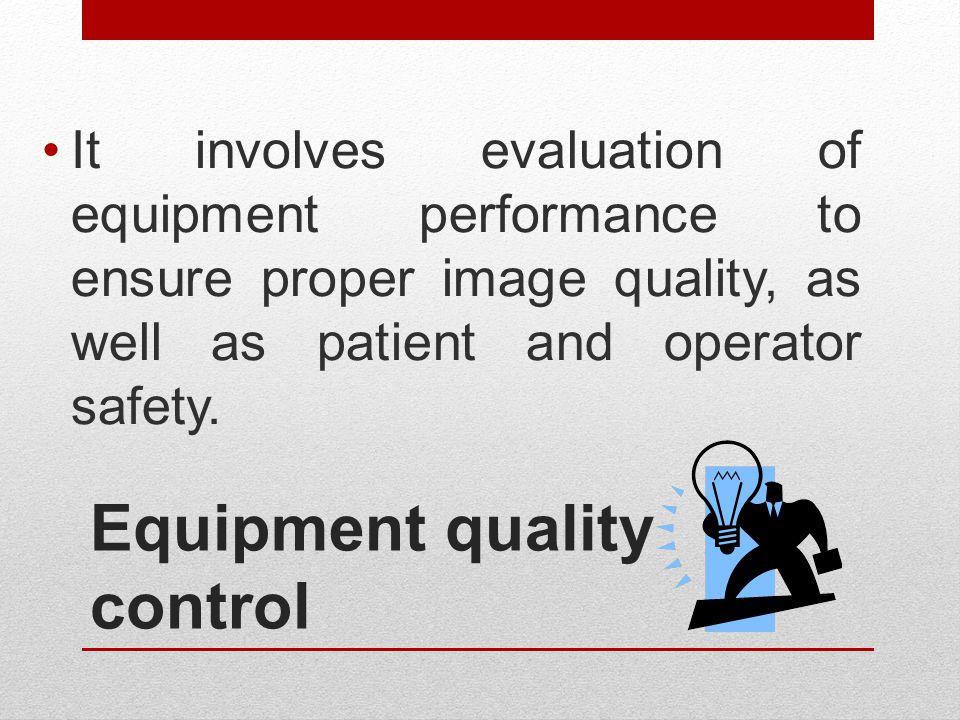 Equipment quality control