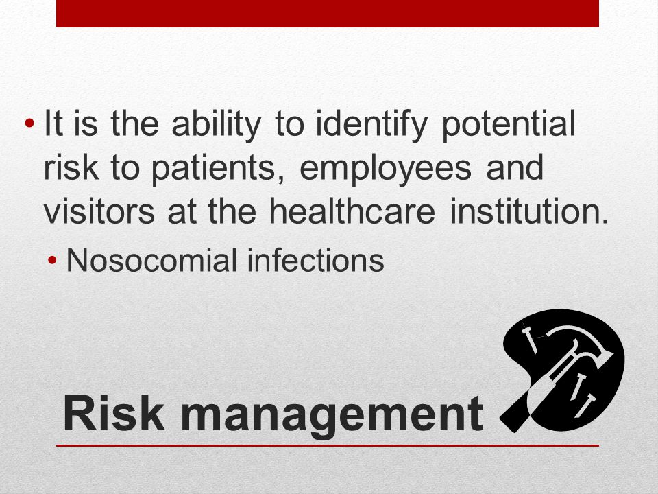 It is the ability to identify potential risk to patients, employees and visitors at the healthcare institution.