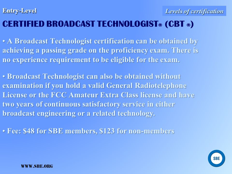 Entry-Level CERTIFIED BROADCAST TECHNOLOGIST® (CBT ®)
