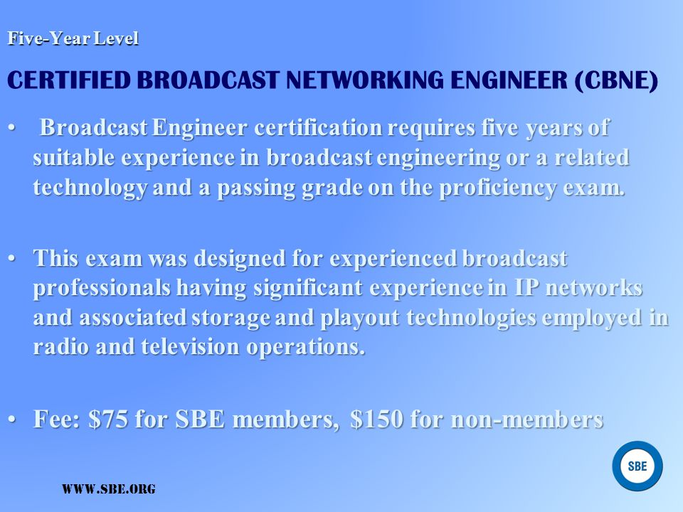 Five-Year Level CERTIFIED BROADCAST NETWORKING ENGINEER (CBNE)