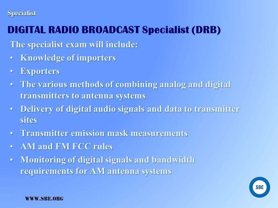Specialist DIGITAL RADIO BROADCAST Specialist (DRB)