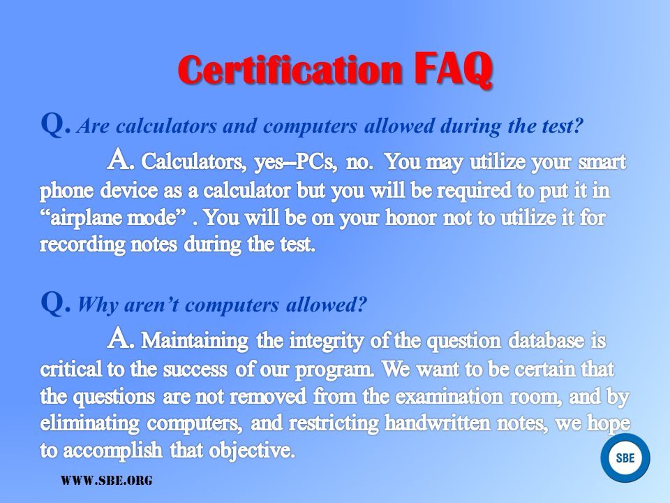 Certification FAQ Q. Are calculators and computers allowed during the test