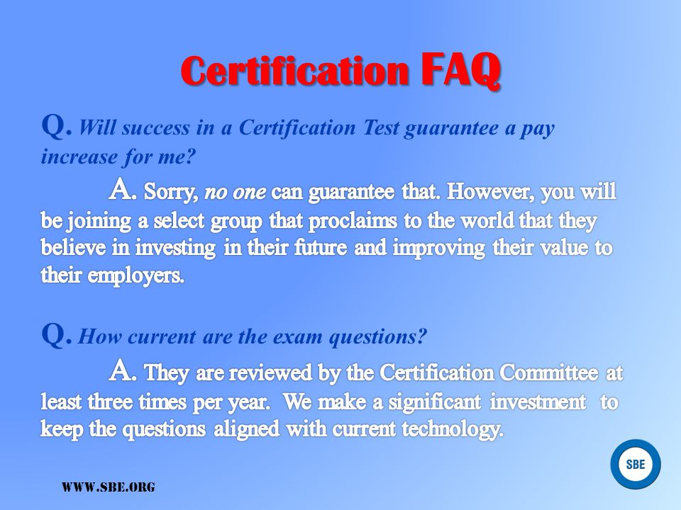 Certification FAQ Q. Will success in a Certification Test guarantee a pay increase for me