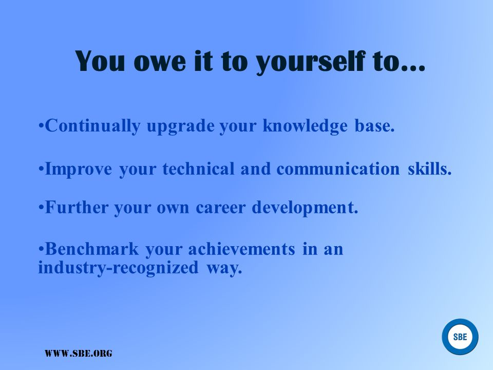 You owe it to yourself to...