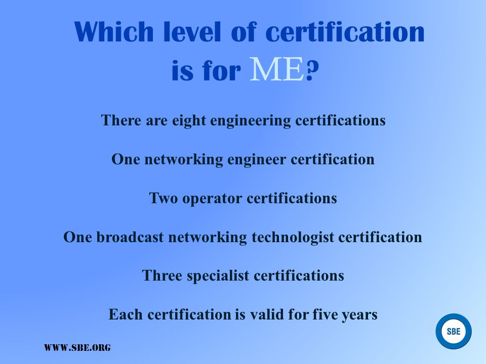 Which level of certification is for ME