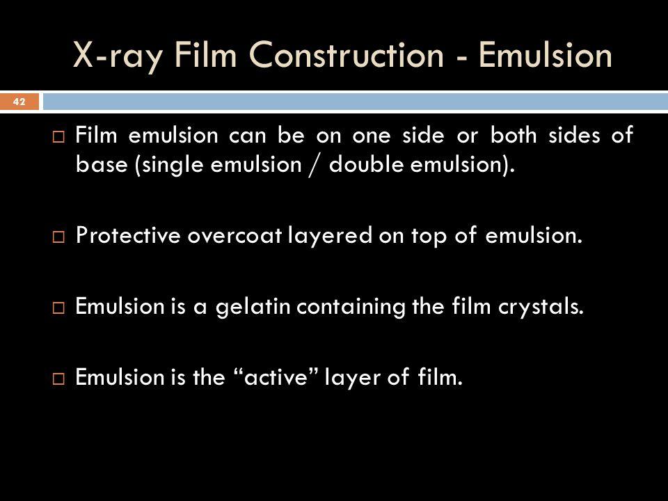 X-ray Film Construction - Emulsion