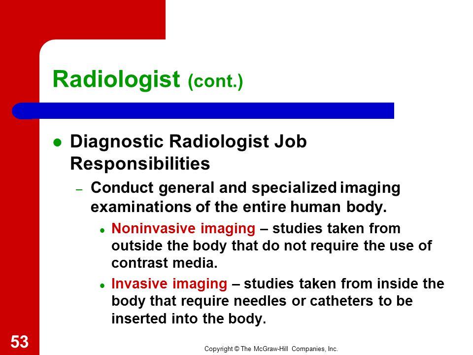 Radiologist (cont.) Diagnostic Radiologist Job Responsibilities