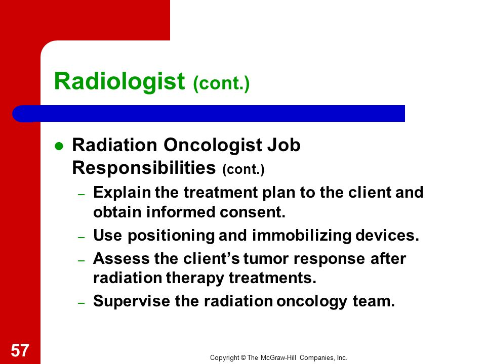 Radiologist (cont.) Radiation Oncologist Job Responsibilities (cont.)