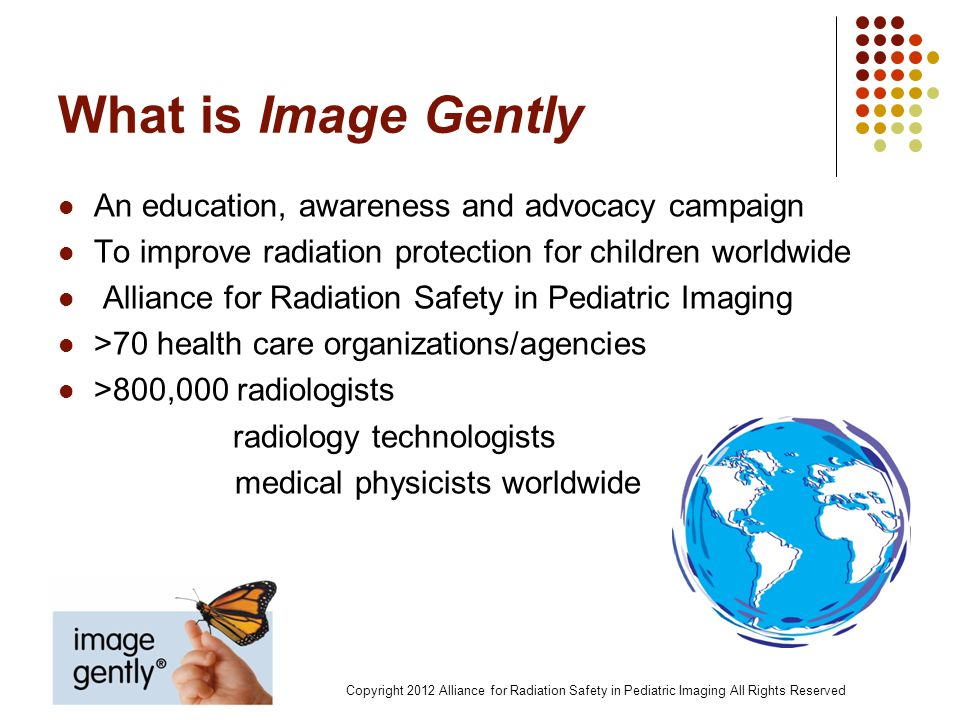 What is Image Gently An education, awareness and advocacy campaign