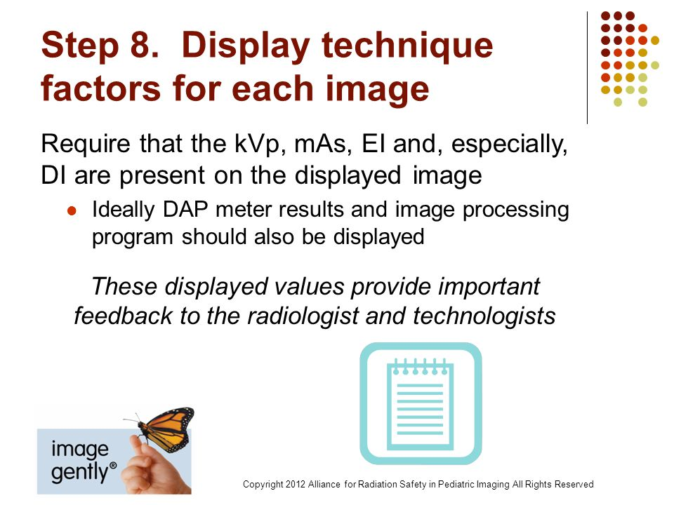 Step 8. Display technique factors for each image