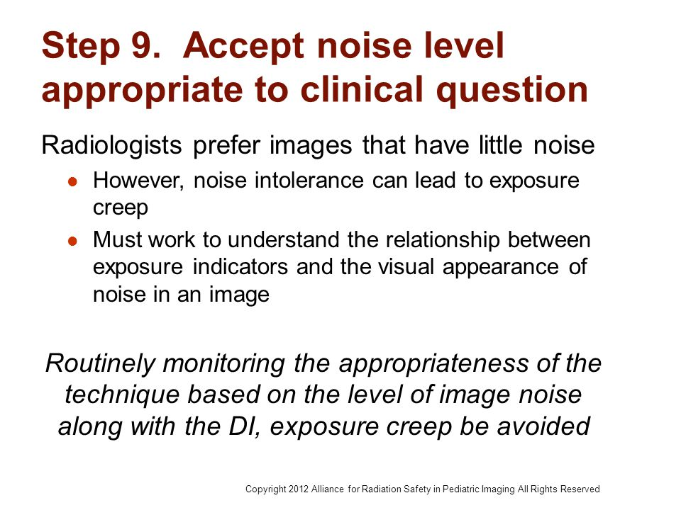 Step 9. Accept noise level appropriate to clinical question