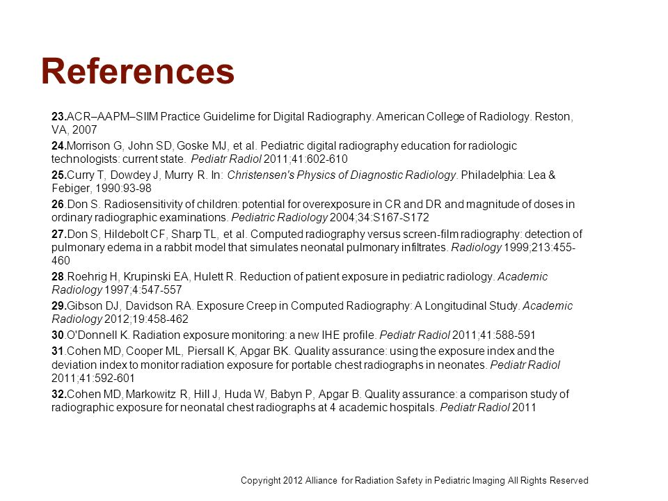 References 23.ACR–AAPM–SIIM Practice Guidelime for Digital Radiography. American College of Radiology. Reston, VA, 2007.