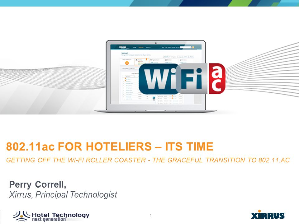 802.11ac for Hoteliers – Its time Getting off the Wi-Fi Roller Coaster - The Graceful Transition to 802.11.ac