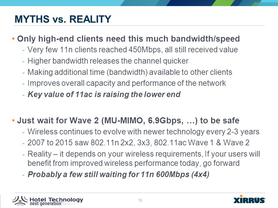 Myths vs. reality Only high-end clients need this much bandwidth/speed