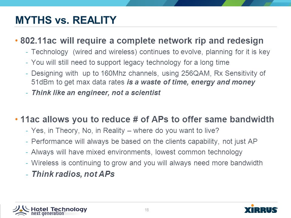 Myths vs. reality 802.11ac will require a complete network rip and redesign.