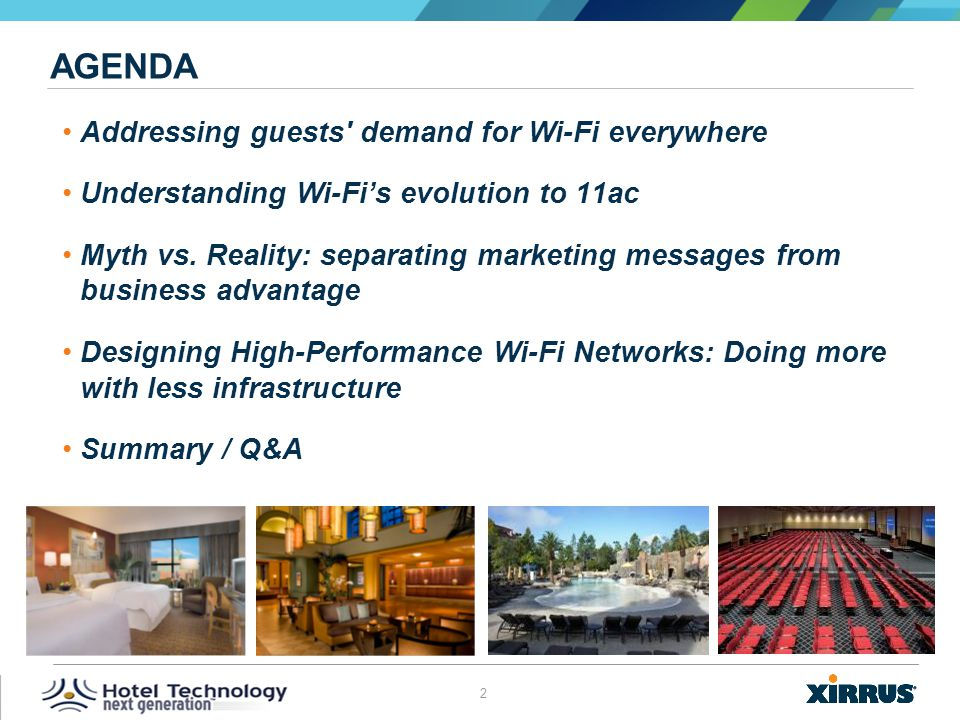 Agenda Addressing guests demand for Wi-Fi everywhere