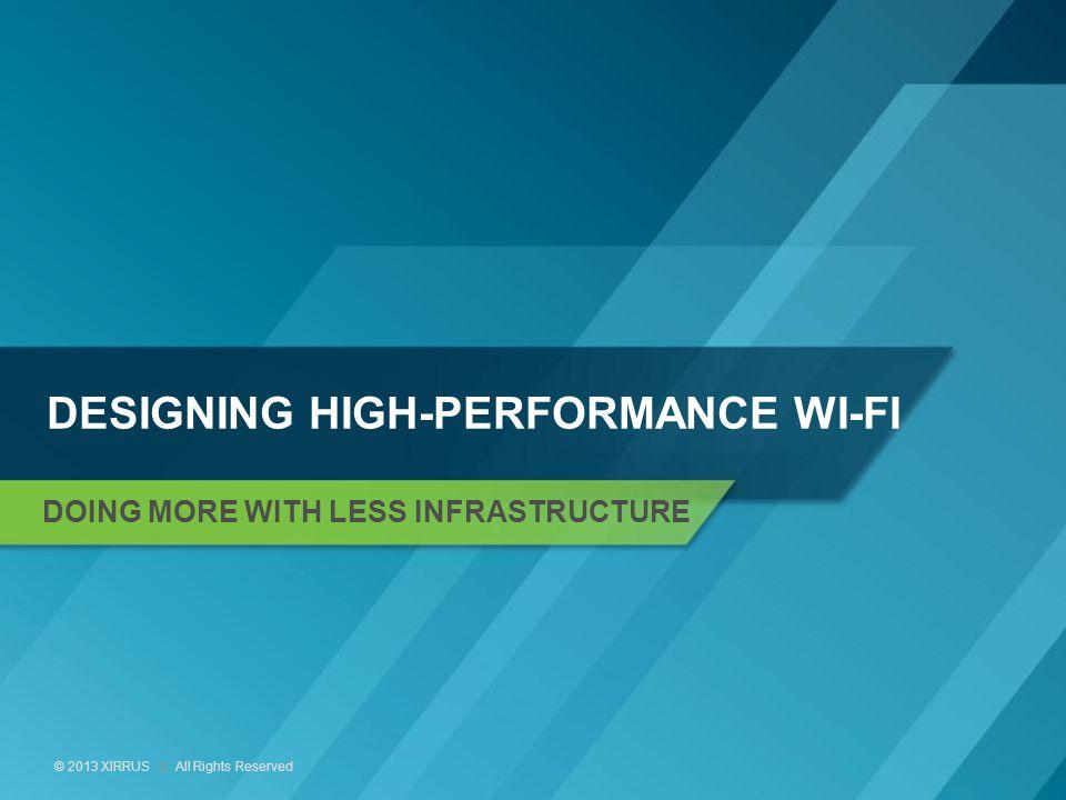 Designing High-Performance Wi-Fi