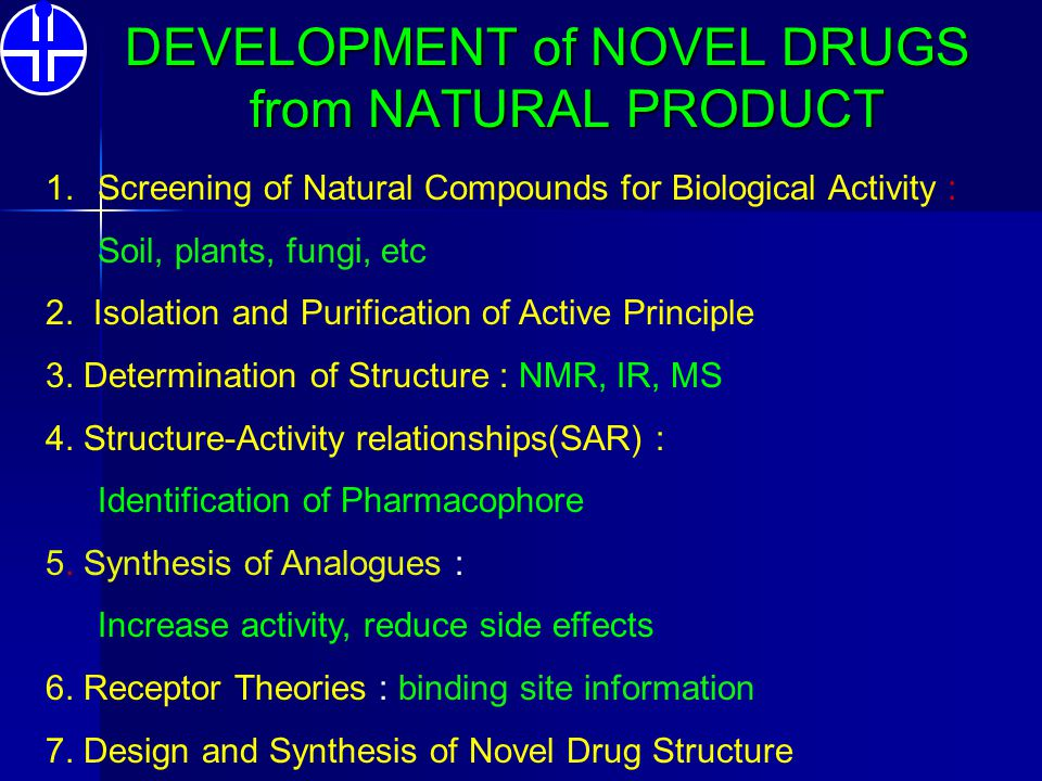 DEVELOPMENT of NOVEL DRUGS from NATURAL PRODUCT