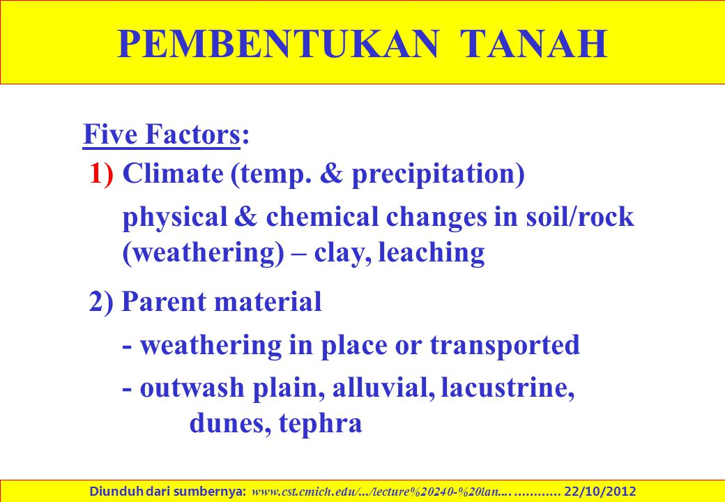 PEMBENTUKAN TANAH Five Factors: Climate (temp. & precipitation)