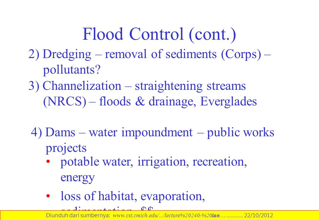 Flood Control (cont.) 2) Dredging – removal of sediments (Corps) – pollutants