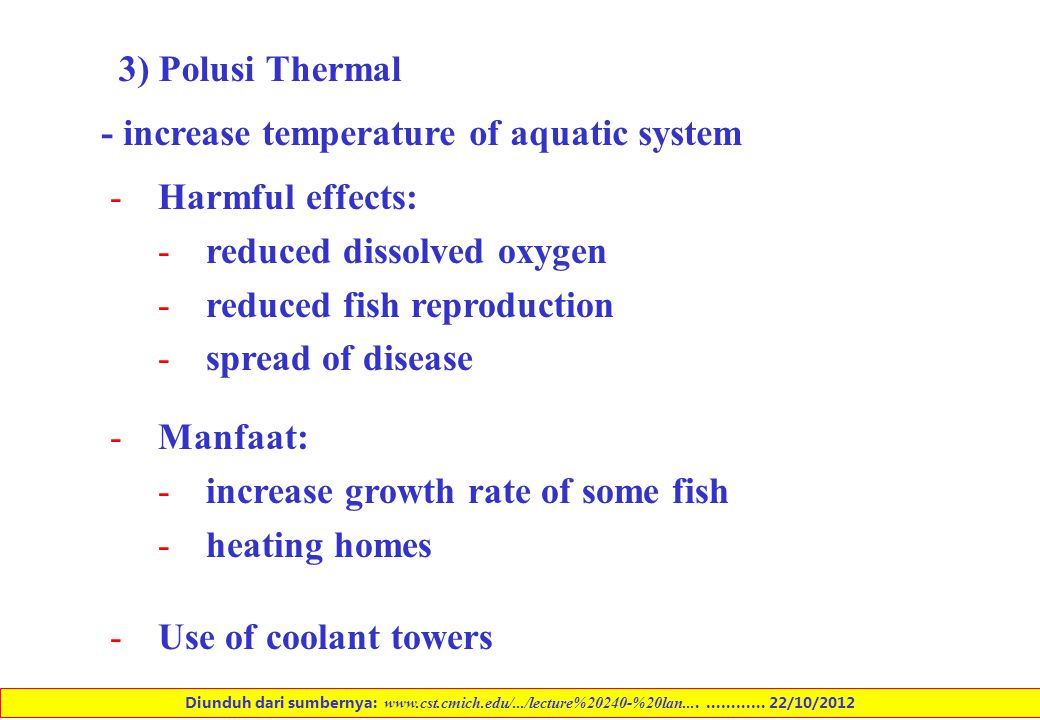 - increase temperature of aquatic system