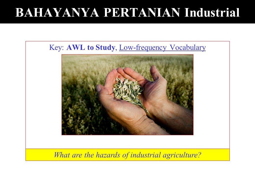 BAHAYANYA PERTANIAN Industrial