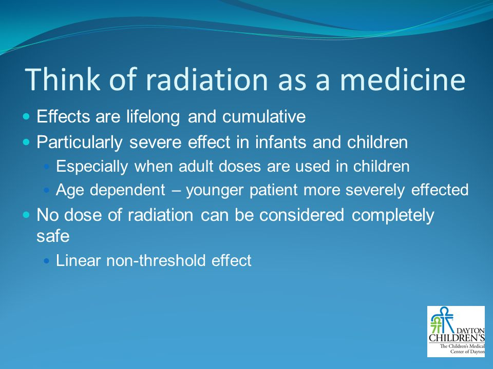 Think of radiation as a medicine