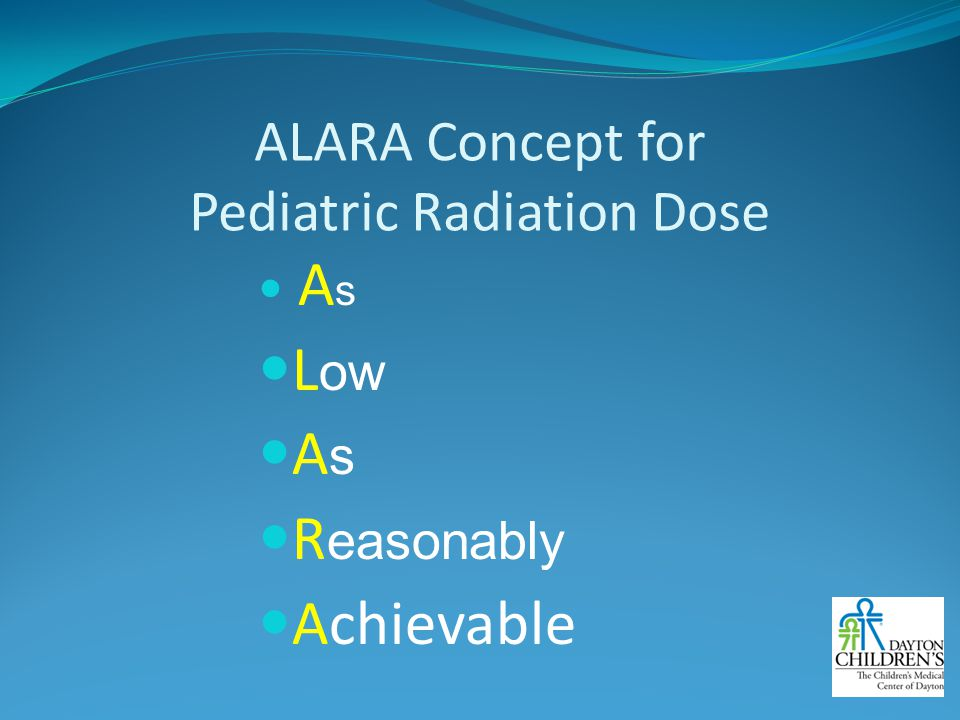 ALARA Concept for Pediatric Radiation Dose