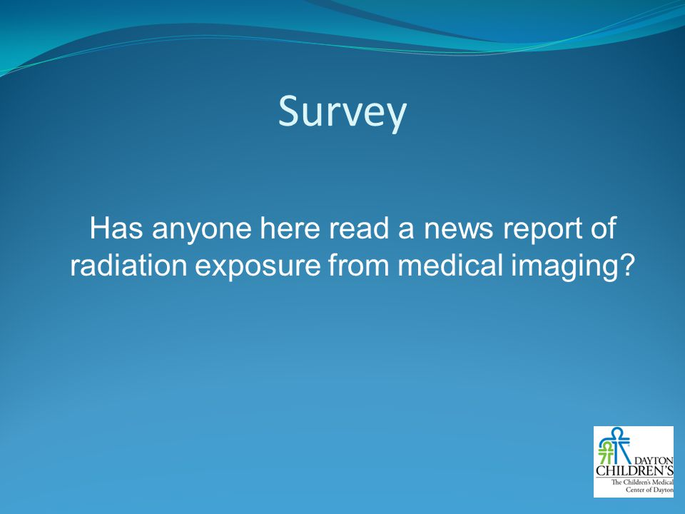 Survey Has anyone here read a news report of radiation exposure from medical imaging