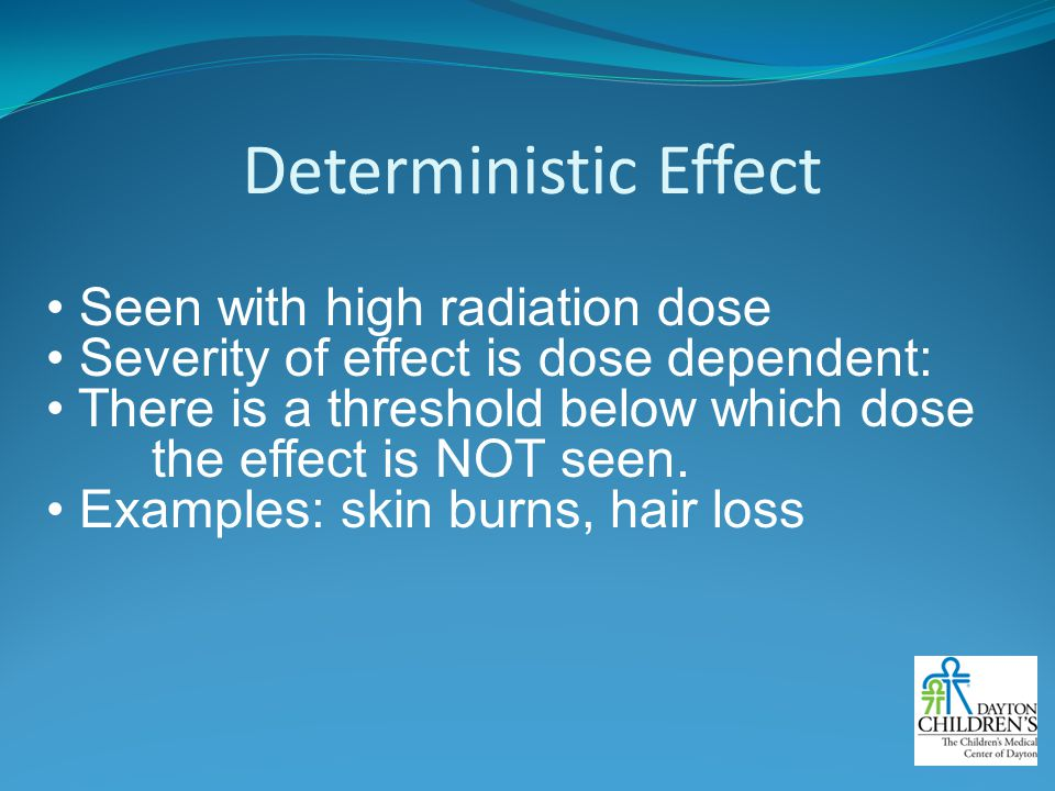 Deterministic Effect Seen with high radiation dose