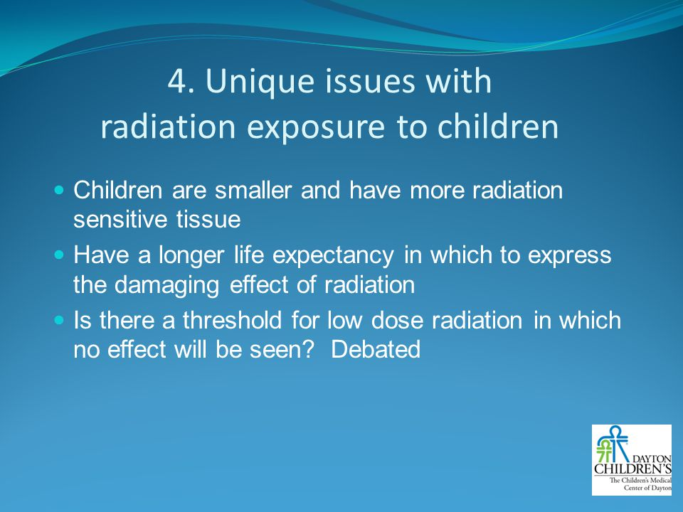 4. Unique issues with radiation exposure to children