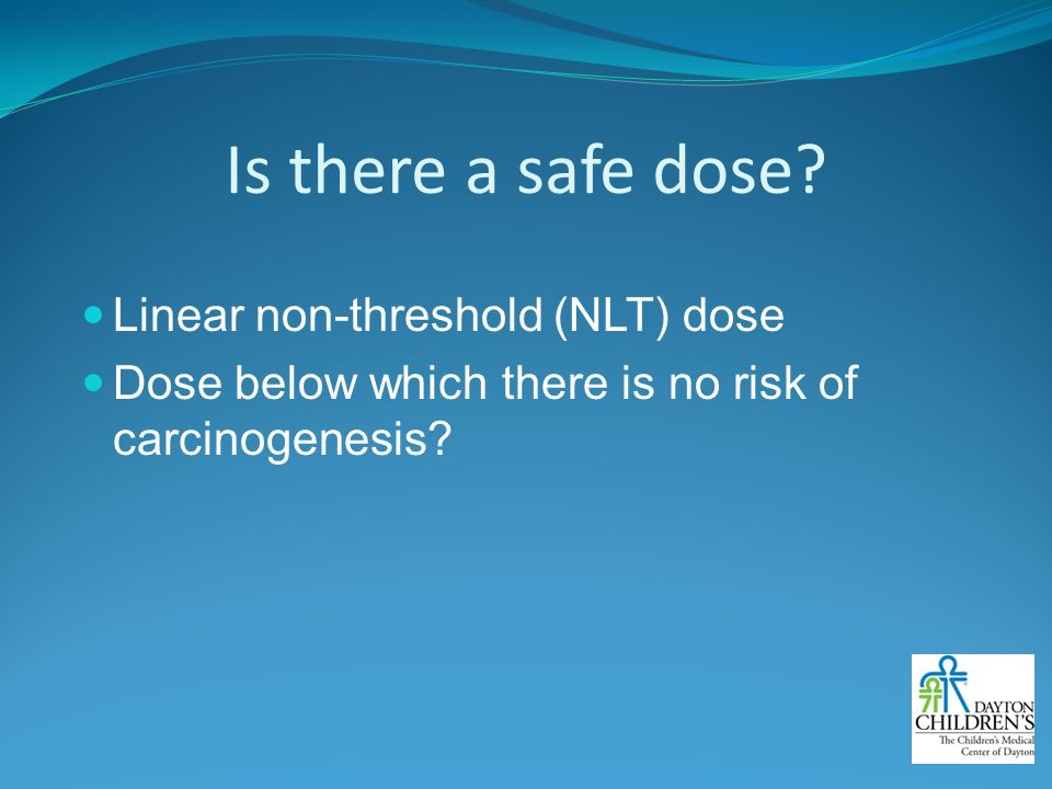 Is there a safe dose Linear non-threshold (NLT) dose