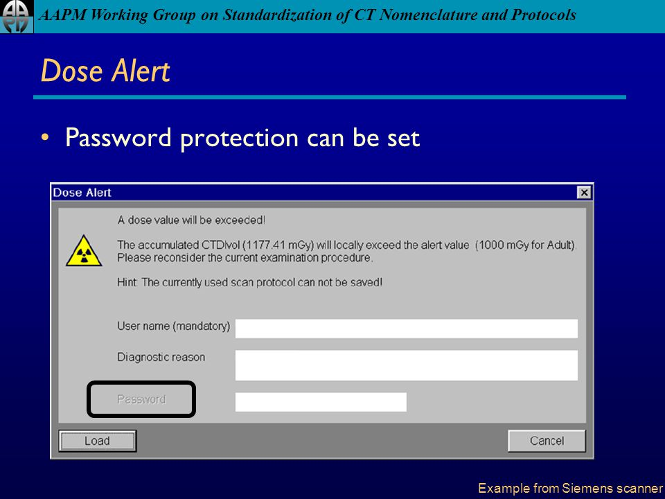 Dose Alert Password protection can be set Example from Siemens scanner