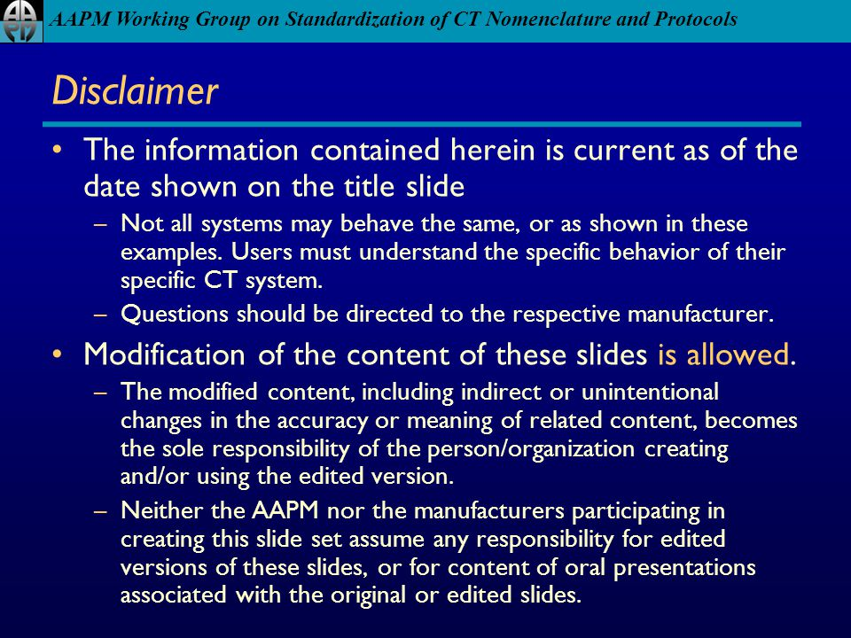 Disclaimer The information contained herein is current as of the date shown on the title slide.