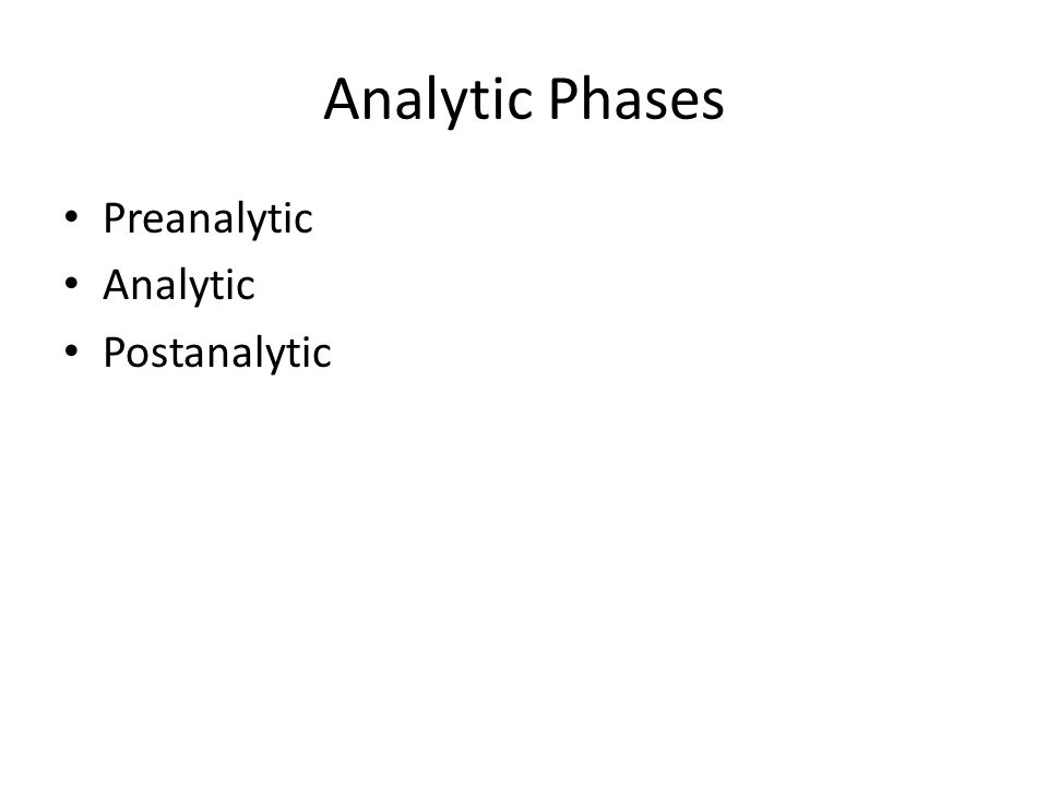 Analytic Phases Preanalytic Analytic Postanalytic