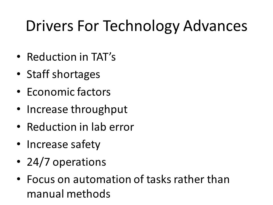 Drivers For Technology Advances