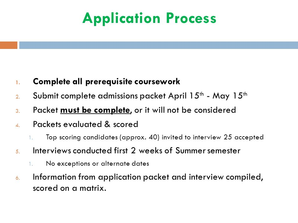 Application Process Complete all prerequisite coursework