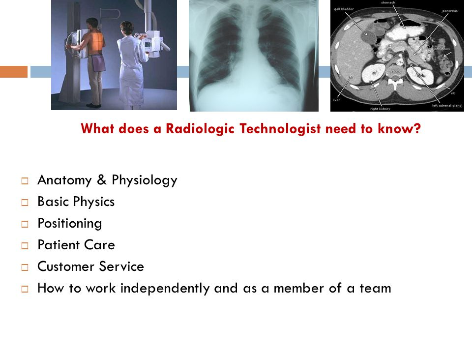 What does a Radiologic Technologist need to know
