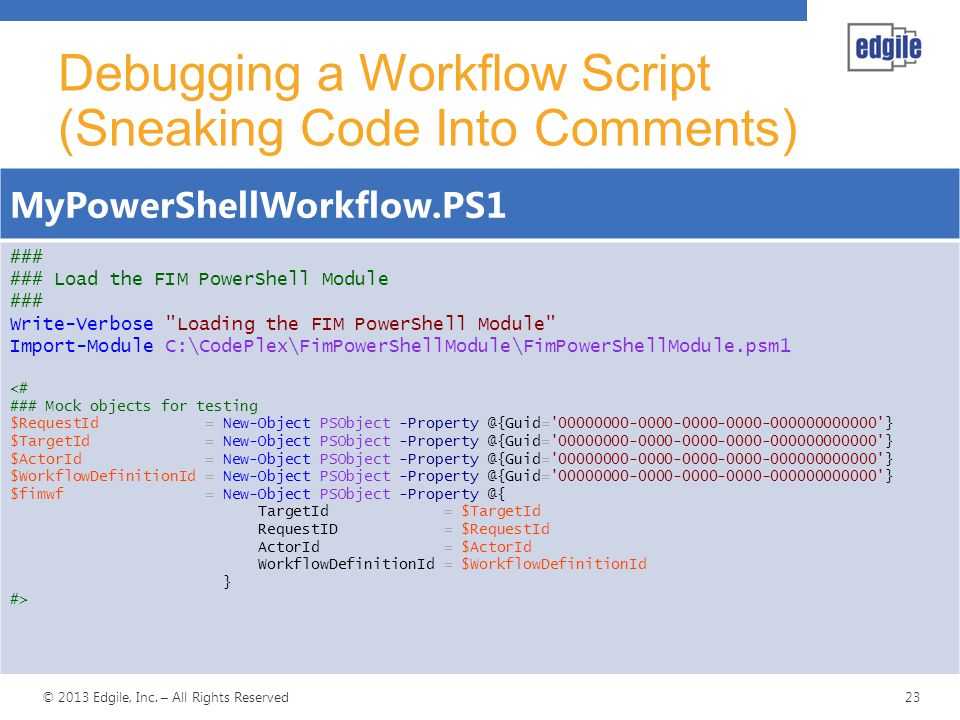 Debugging a Workflow Script (Sneaking Code Into Comments)