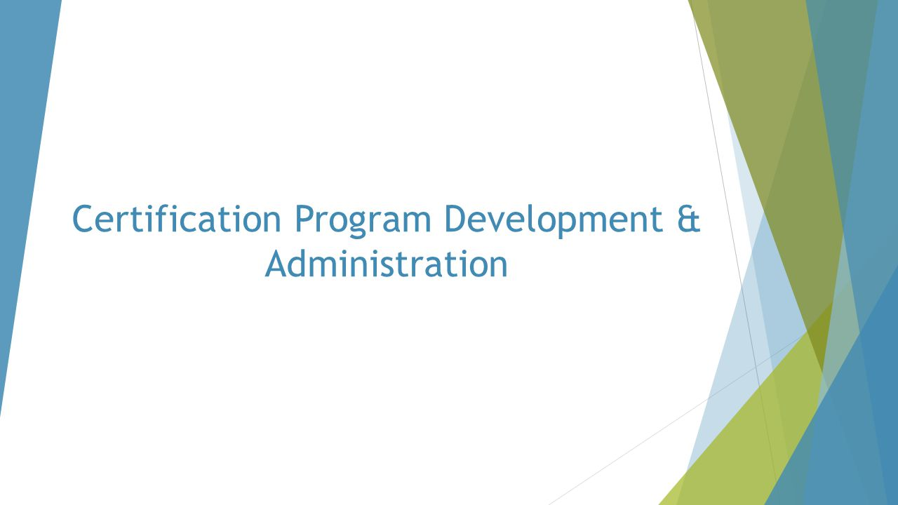 Certification Program Development & Administration
