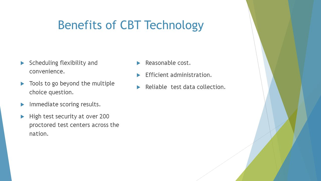 Benefits of CBT Technology