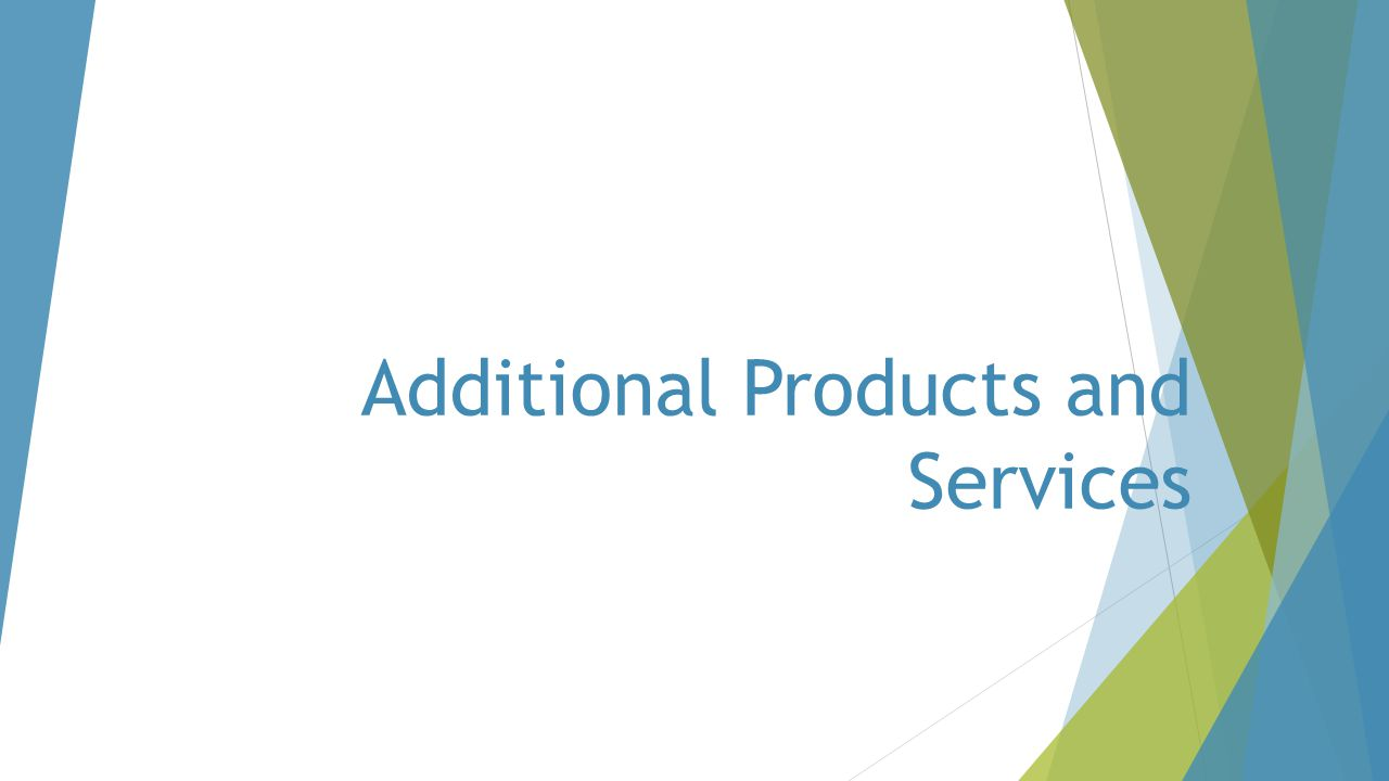 Additional Products and Services