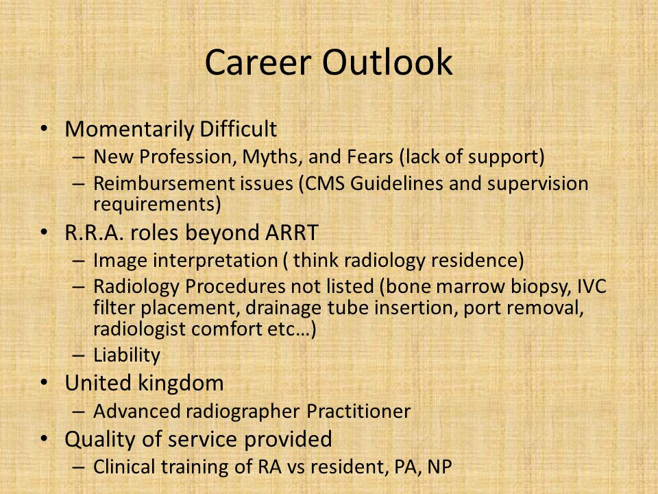 Career Outlook Momentarily Difficult R.R.A. roles beyond ARRT