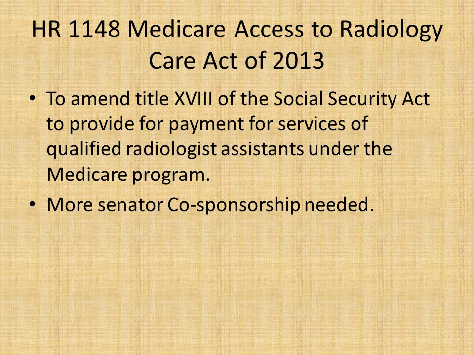 HR 1148 Medicare Access to Radiology Care Act of 2013