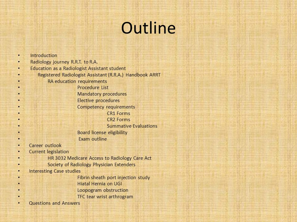 Outline Introduction Radiology journey R.R.T. to R.A.