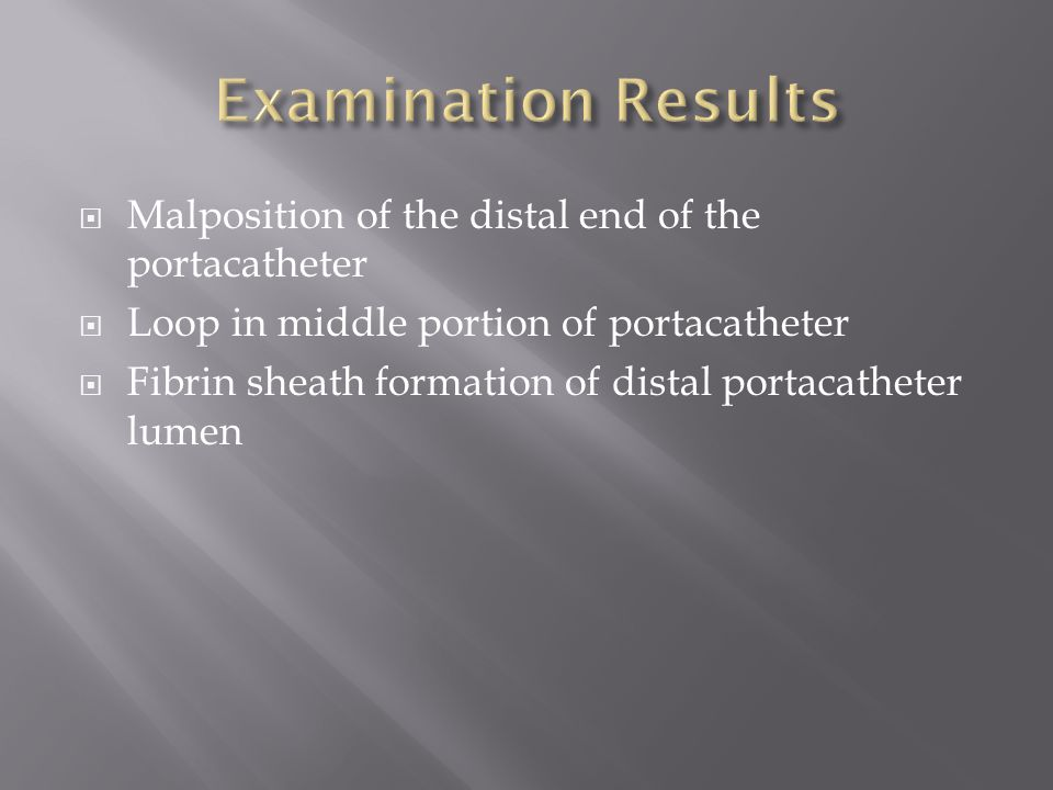Examination Results Malposition of the distal end of the portacatheter