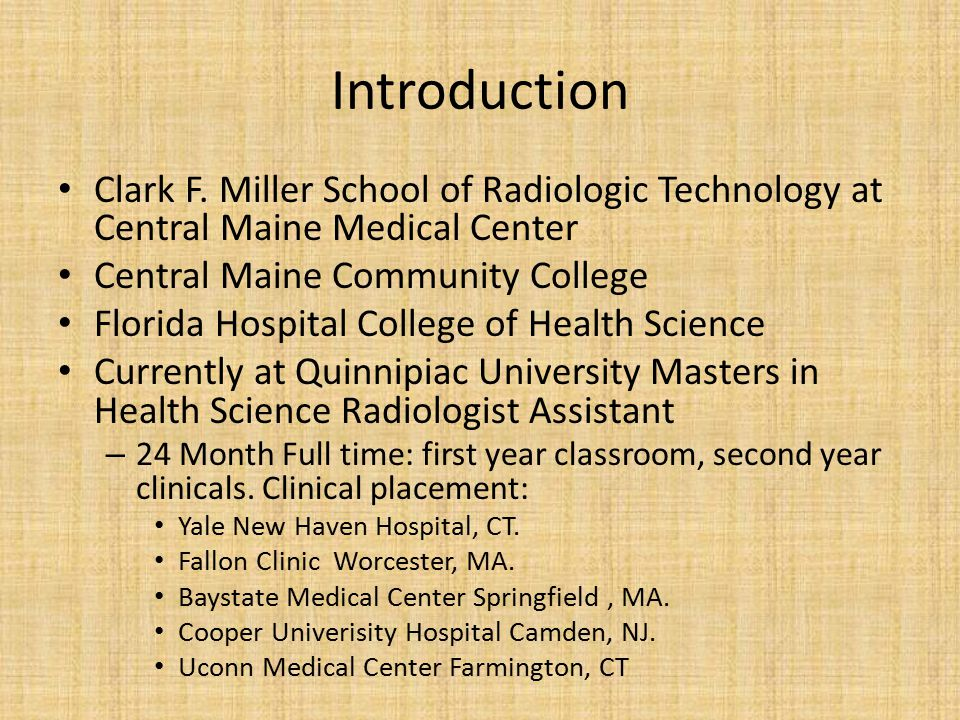 Introduction Clark F. Miller School of Radiologic Technology at Central Maine Medical Center. Central Maine Community College.