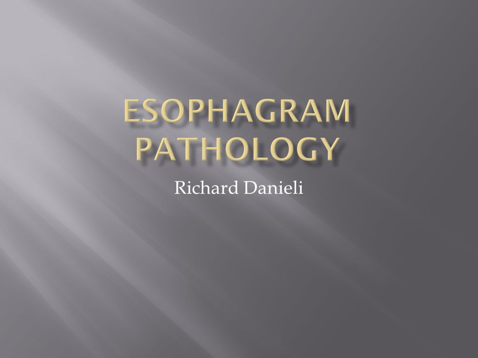 Esophagram Pathology Richard Danieli
