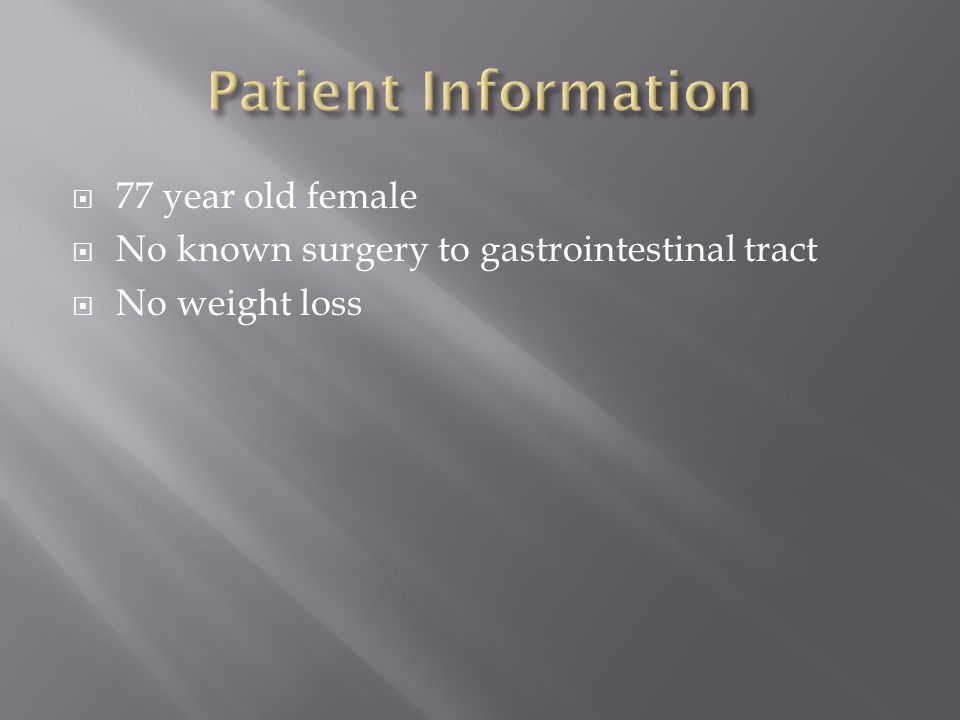 Patient Information 77 year old female